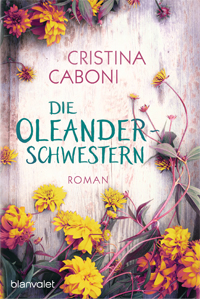 Cristina Caboni - Die Oleanderschwestern