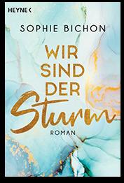 Sophie Bichon - Wir sind der Sturm