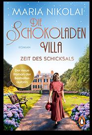 Maria Nikolai - Die Schokoladenvilla - Zeit des Schicksals