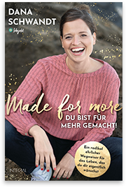 Dana Schwandt - Made for more